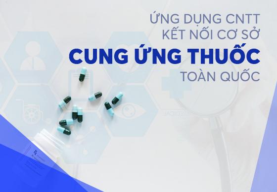 Ứng dụng CNTT kết nối cơ sở cung ứng thuốc toàn quốc